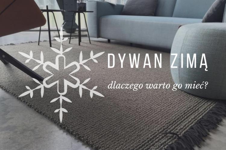 Dlaczego warto mieć dywan w okresie zimowym?